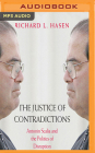 The Justice of Contradictions: Antonin Scalia and the Politics of Disruption Cover Image