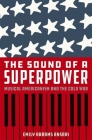 The Sound of a Superpower: Musical Americanism and the Cold War Cover Image