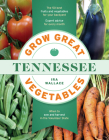 Grow Great Vegetables in Tennessee Cover Image