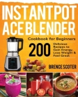 Instant Pot Ace Blender Cookbook for Beginners Cover Image