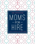 Moms for Hire: 8 Steps to Kickstart Your Next Career Cover Image
