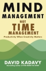 Mind Management, Not Time Management Cover Image