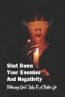 Shut Down Your Enemies And Negativity: Following God's Way To A Better Life: Religious Books Cover Image