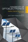 Handbook of Optoelectronics: Applied Optical Electronics (Volume Three) (Optics and Optoelectronics) Cover Image