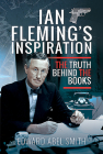 Ian Fleming's Inspiration: The Truth Behind the Books Cover Image