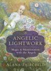 Angelic Lightwork: Magic & Manifestation with the Angels Cover Image