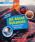 All About Volcanoes (A True Book: Natural Disasters) (A True Book (Relaunch)) Cover Image