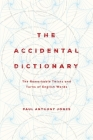 The Accidental Dictionary: The Remarkable Twists and Turns of English Words Cover Image