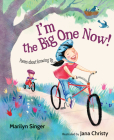 I'm the Big One Now!: Poems about Growing Up Cover Image