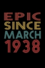 Epic Since March 1938: Birthday Gift for 82 Year Old Men and Women Cover Image