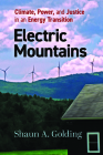Electric Mountains: Climate, Power, and Justice in an Energy Transition (Nature, Society, and Culture) Cover Image