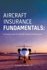 Aircraft Insurance Fundamentals: A Concise Guide For Aircraft Owners and Operators Cover Image