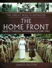 The Home Front: Seeing It Through: Passchendaele & Third Ypres (Great War Illustrated) Cover Image