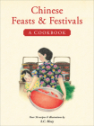 Chinese Feasts & Festivals: A Cookbook Cover Image