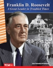 Franklin D. Roosevelt: A Great Leader in Troubled Times (Primary Source Readers) Cover Image