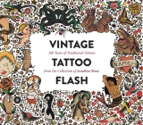 Vintage Tattoo Flash: 100 Years of Traditional Tattoos from the Collection of Jonathan Shaw Cover Image