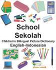 English-Indonesian School/Sekolah Children's Bilingual Picture Dictionary Cover Image