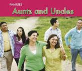 Aunts and Uncles (Families) Cover Image
