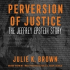 Perversion of Justice Lib/E: The Jeffrey Epstein Story Cover Image