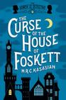 The Curse of the House of Foskett: The Gower Street Detective: Book 2 Cover Image