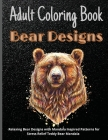 Adult Coloring Book Bear Designs: 33 Relaxing Bear Designs with Mandala Inspired Patterns for Stress Relief Teddy Bear Mandala Cover Image