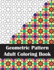 Geometric Pattern Adult Coloring Book: Intricate Geometric Patterns Coloring Book for Stress Relief and Adult Relaxation Cover Image