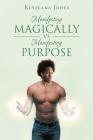 Manifesting Magically vs. Manifesting Purpose Cover Image
