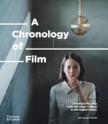 A Chronology of Film: A Cultural Timeline from the Magic Lantern to Netflix Cover Image