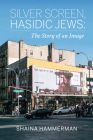 Silver Screen, Hasidic Jews: The Story of an Image Cover Image
