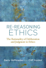 Re-Reasoning Ethics: The Rationality of Deliberation and Judgment in Ethics (Basic Bioethics) Cover Image