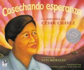 Cosechando Esperanza: La Historia de Cesar Chavez Cover Image