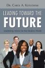 Leading Toward the Future: Leadership Advice for the Modern World Cover Image