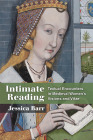 Intimate Reading: Textual Encounters in Medieval Women's Visions and Vitae Cover Image