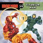 Iron Man vs. Titanium Man (A Marvel Super Hero vs. Book) Cover Image