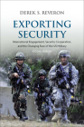 Exporting Security: International Engagement, Security Cooperation, and the Changing Face of the US Military Cover Image