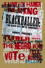 Blackballed: The Black Vote and US Democracy Cover Image