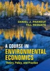 A Course in Environmental Economics: Theory, Policy, and Practice Cover Image