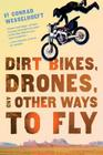 Dirt Bikes, Drones, and Other Ways to Fly Cover Image