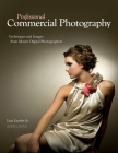 Professional Commercial Photography: Techniques and Images from Master Digital Photographers (Pro Photo Workshop) Cover Image
