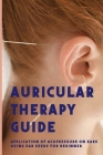 Auricular Therapy Guide: Application Of Acupressure On Ears Using Ear Seeds For Beginner: Dizziness Cover Image