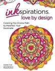 Inkspirations Love by Design: Coloring the Divine Path to Manifest Your Soulmate Cover Image