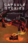 Capsule Stories Autumn 2020 Edition: Burning Up Cover Image