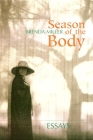 Season of the Body: Essays Cover Image