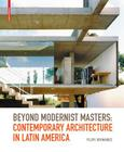 Beyond Modernist Masters: Contemporary Architecture in Latin America Cover Image