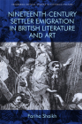 Nineteenth-Century Settler Emigration in British Literature and Art (Edinburgh Critical Studies in Victorian Culture) Cover Image