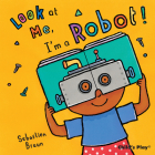 Look at Me, I'm a Robot! (Masked Board Books) Cover Image