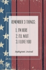 Remember 3 Things, Deployment Journal: Soldier Military Pages, For Writing, With Prompts, Deployed Memories, Write Ideas, Thoughts & Feelings, Lined N Cover Image