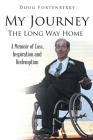 My Journey: The Long Way Home: A Memoir of Loss, Inspiration and Redemption Cover Image