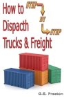 How to Be A Truck & Freight Dispatcher: Get A Job as A Dispatcher and Work from Home Cover Image