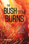 The Bush Still Burns: How Spirituality and Organizing Transformed a Pastor and Congregation Cover Image